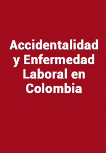 Accidentalidad y Enfermedad Laboral en Colombia