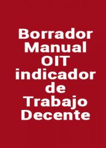 Borrador Manual OIT indicadores de Trabajo Decente