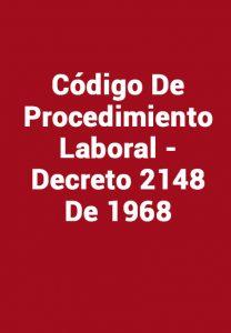 Código De Procedimiento Laboral - Decreto 2148 De 1968