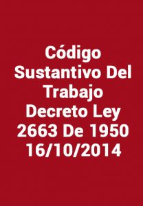 Código Sustantivo Del Trabajo - Decreto Ley 2663 De 1950