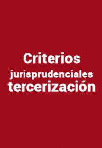 Criterios jurisprudenciales tercerización