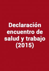 Declaracion encuentro de salud y trabajo (2015)