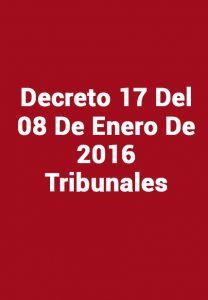 Decreto 17 Del 08 De Enero De 2016 Tribunales