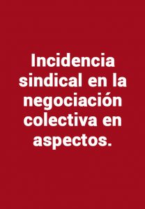 Incidencia sindical en la negociación
