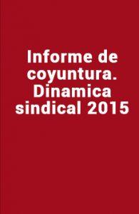 Informe de Coyuntura Dinámica Sindical 2015