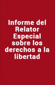 Informe del Relator Especial sobre los Derechos a la Libertad