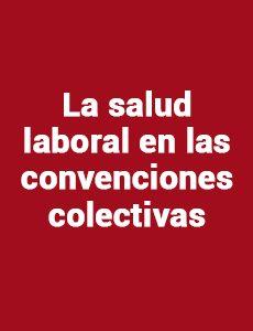 La Salud Laboral en las Convenciones Colectivas