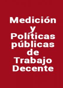 Medición y Políticas Públicas de Trabajo Decente