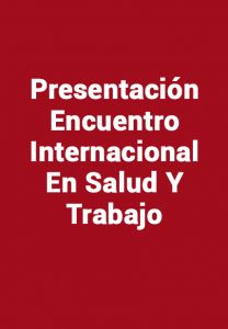 Presentación Encuentro Internacional En Salud Y Trabajo