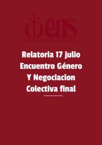 Relatoria 17 julio encuentro genero y negociacion colectiva final